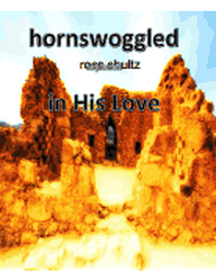 Hornswoggled in His Love! - Ross Shultz Hornswaggled